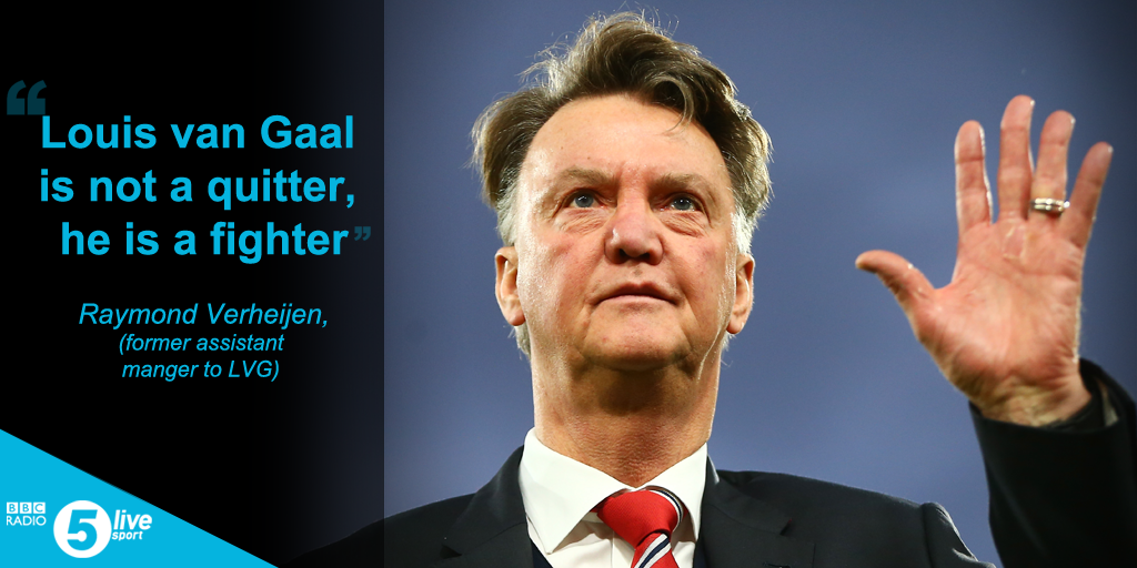 Louis van Gaal is not a quitter, he is a fighter, says his former assistant, Raymond Verheijen